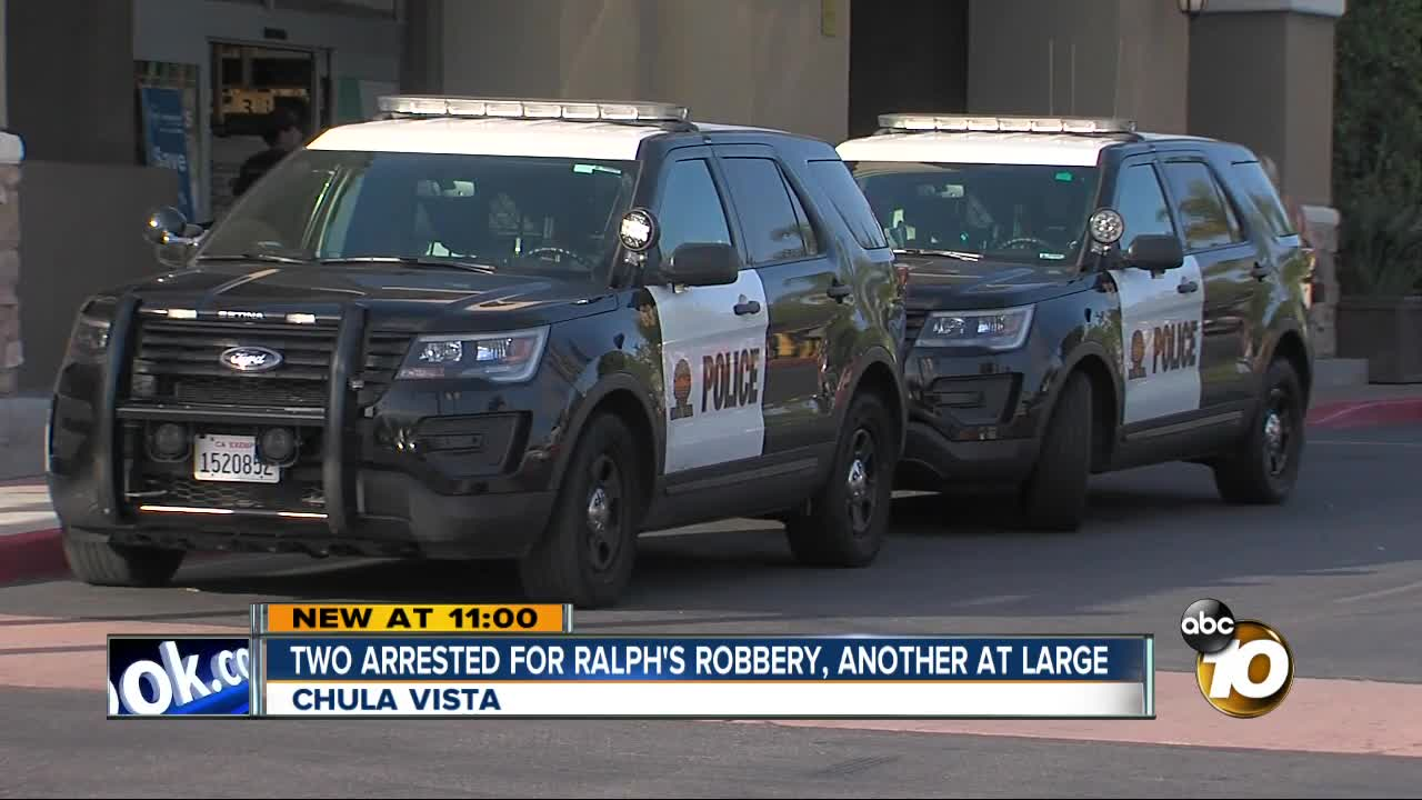 2 arrested in Chula Vista Ralphs robbery, 1 remains on the loose