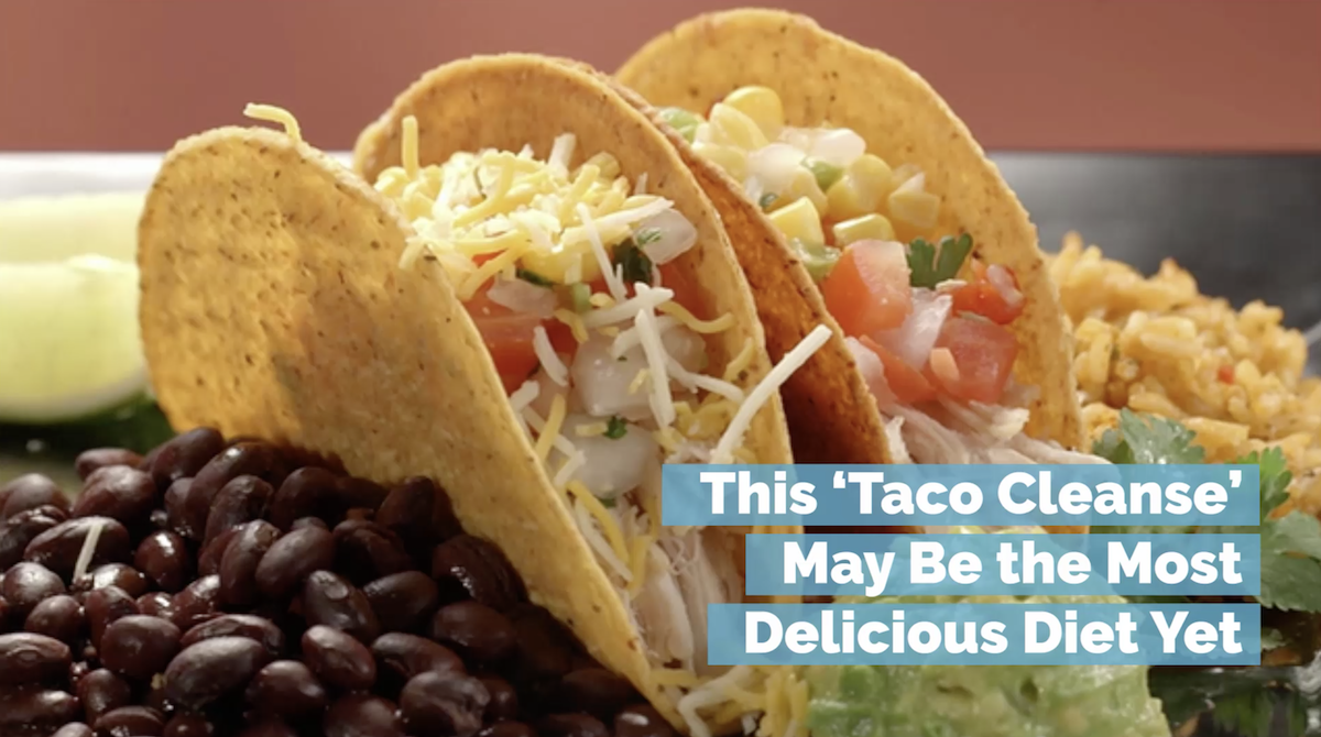 The Taco Cleanse Diet Is Actually Good For You - Simplemost