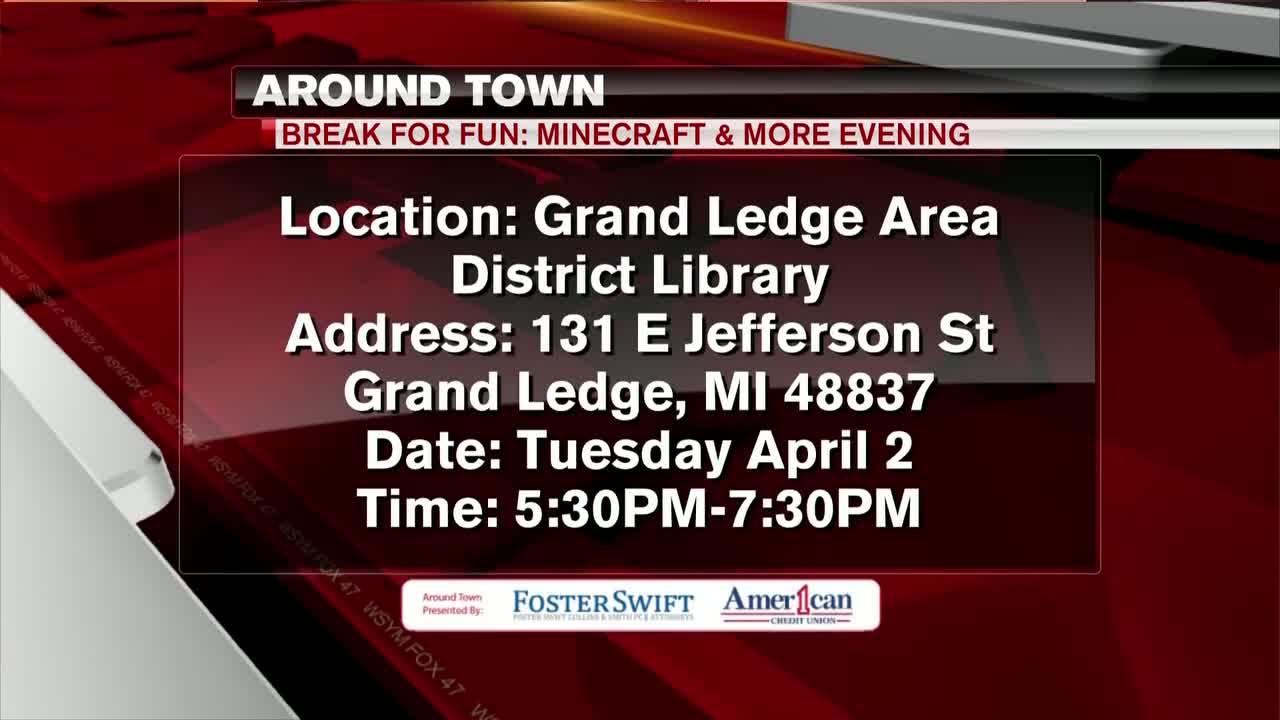 Around Town 4/1/19 - Break For Fun: Minecraft & More Evening